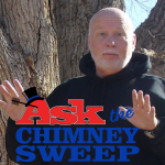 Ask the Chimney Sweep :  Youtube Videos , Podcast & Blog sites